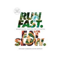 Run Fast. Eat Slow.