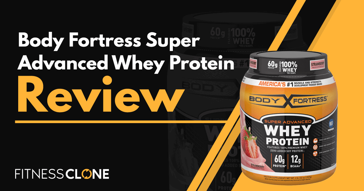 Body Fortress Super Advanced Whey Protein Review