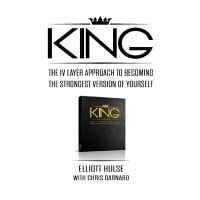 King The IV Layer Approach to Becoming the Strongest Version of Yourself