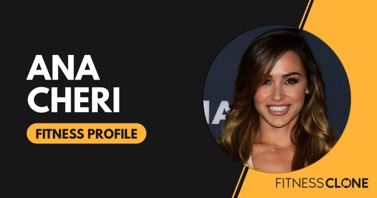 Ana Cheri Workout and Diet