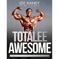 TotaLee Awesome_ A Complete Guide to Bodybuilding Success