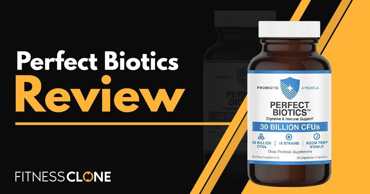 Perfect Biotics-Review