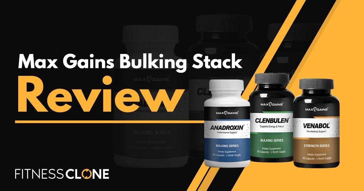 Max Gains Bulking Stack Review