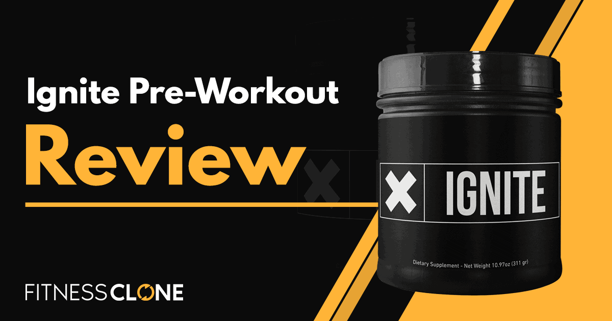 Ignite Pre-Workout Review